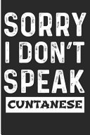 Sorry I Don t Speak Cuntanese  Funny F Bomb Mama Blank Lined Note Book