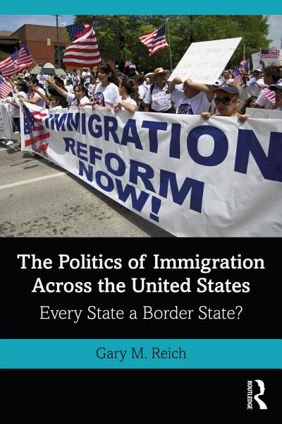 The Politics of Immigration Across the United States