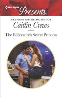The Billionaire s Secret Princess PDF