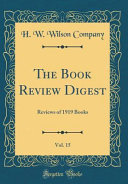 The Book Review Digest  Vol  15 PDF