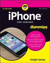 iPhone For Seniors For Dummies: Edition 6