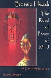 Bessie Head: The Road of Peace of Mind : a Critical Appreciation