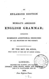 An enlarged edition of Murray's abridged English grammar, by dr. [J.A.] Giles