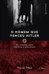 O homem que venceu Hitler: Um romance sobre tolerância e preconceito