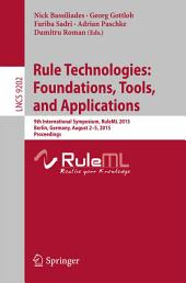 Rule Technologies: Foundations, Tools, and Applications: 9th International Symposium, RuleML 2015, Berlin, Germany, August 2-5, 2015, Proceedings
