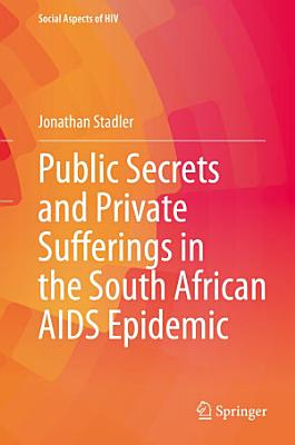Public Secrets and Private Sufferings in the South African AIDS Epidemic