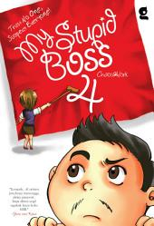 My Stupid Boss 4: Trust No One, Suspect Everyone!