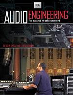 Audio Engineering for Sound Reinforcement