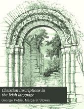 Christian Inscriptions in the Irish Language: Volume 2