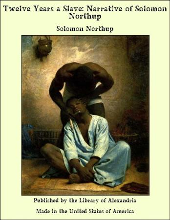 Twelve Years a Slave  Narrative of Solomon Northup PDF