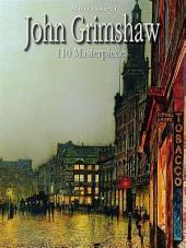 John Grimshaw: 110 Masterpieces