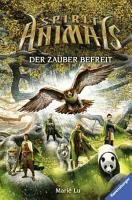 Spirit Animals  Band 7  Der Zauber befreit PDF