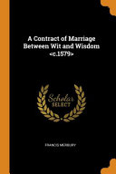 A Contract of Marriage Between Wit and Wisdom