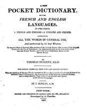 A New Pocket Dictionary of the French and English Languages ...: Containing All the Words in General Use ...