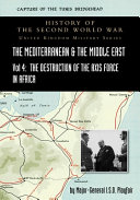 Mediterranean and Middle East Volume IV  The Destruction of the Axis Forces in Africa  HISTORY OF THE SECOND WORLD WAR  UNITED KINGDOM MILITARY SERIES PDF