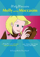 Molly Moccasins - Molly and her Moccasins