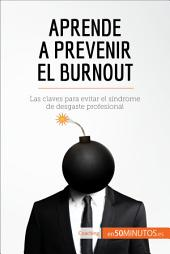 Aprende a prevenir el burnout: Las claves para evitar el síndrome de desgaste profesional