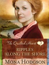 Ripples Along the Shore: The Quilted Heart Novella Three