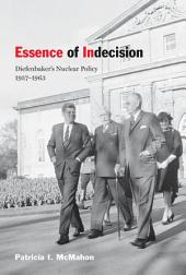 Essence of Indecision: Diefenbaker's Nuclear Policy, 1957-1963