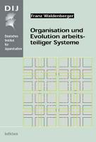 Organisation und Evolution arbeitsteiliger Systeme PDF