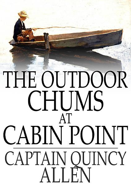 The Outdoor Chums at Cabin Point