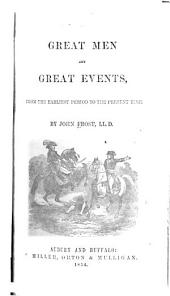 Great Men and Great Events: From the Earliest Period to the Present Time