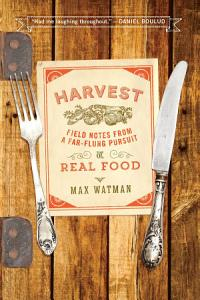 Harvest: Field Notes from a Far-Flung Pursuit of Real Food Book