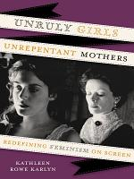 Unruly Girls  Unrepentant Mothers PDF