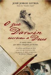 O que Darwin escreveu a Deus