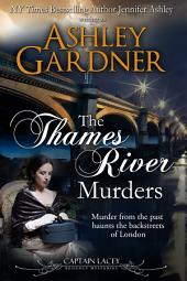 The Thames River Murders: Captain Lacey Regency Mysteries