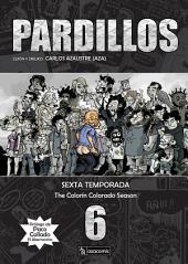 PARDILLOS Sexta Temporada
