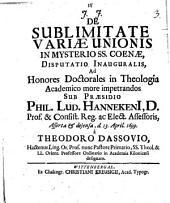 De sublimitate variae unionis in mysterio SS. Coenae disputatio inauguralis