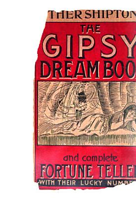 Mother Shipton s Gipsy Fortune Teller and Dream Book PDF