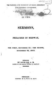 The Nature and Tendency of Balls, Seriously and Candidly Considered in Two Sermons [on 1 Thes. V. 21] Preached in Medway, Etc