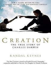 Creation (Movie Tie-In): Darwin, His Daughter & Human Evolution
