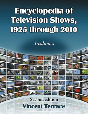 Encyclopedia of Television Shows  1925 through 2010  2d ed  PDF