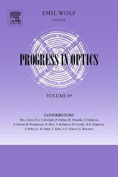 Progress in Optics: Volume 59