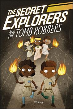 The Secret Explorers and the Tomb Robbers PDF