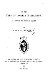 On the Need of Dogmas in religion. A letter to T. Scott