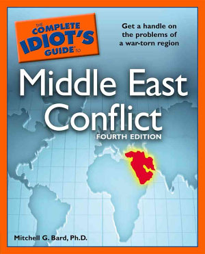 The Complete Idiot s Guide to Middle East Conflict