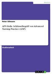 APN Rolle. Schlüsselbegriff von Advanced Nursing Practice (ANP)
