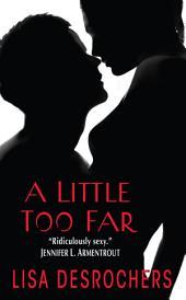 A Little Too Far: Volume 1