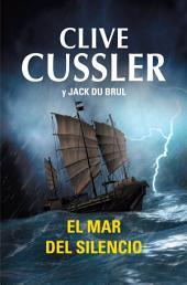 El mar del silencio (Juan Cabrillo 7)