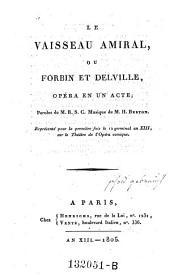 Le vaisseau amiral, ou Forbin et Delville, opera en 1 acte. Musique de H(enri Montan) Berton