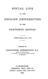Social Life at the English Universities in the Eighteenth Century