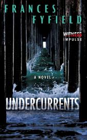 Undercurrents: A Novel