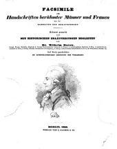 Facsimile von Handschriften berühmter Männer und Frauen: aus der Sammlung des Herausgebers. Mit historischen Erläuterungen begleitet, Band 1