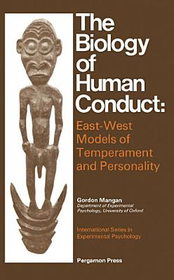 The Biology of Human Conduct
