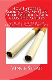 How I Stopped Smoking on My Own After Smoking a Pack a Day for 23 Years