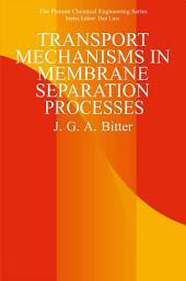 Transport Mechanisms in Membrane Separation Processes
